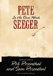 Pete Seeger: His Life In His Own Words