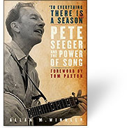 To Everything There Is A Season: Pete Seeger and the Power of Song