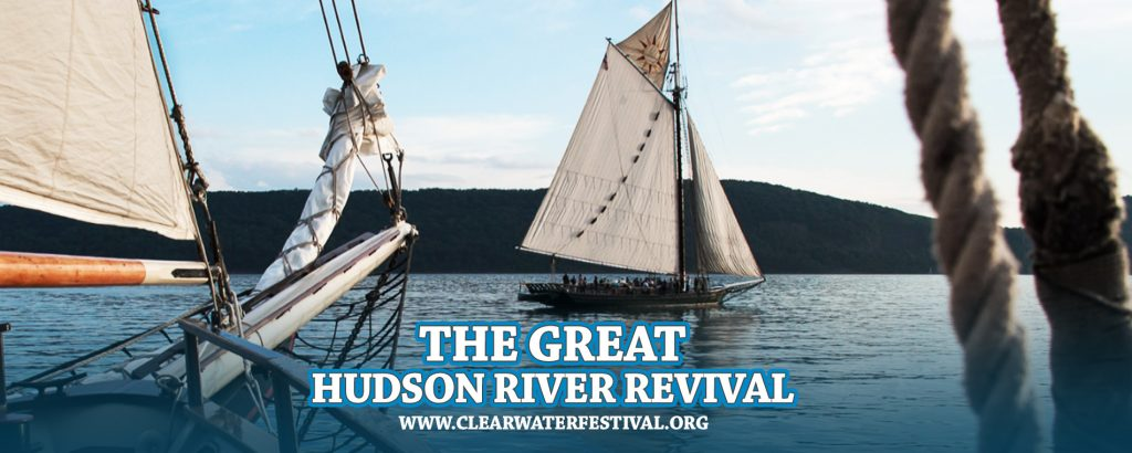 "An image with the text ""The Great Hudson River Revival, ClearwaterFestival.org."" The image in the background is of the Hudson River Sloop Clearwater sailing on Haverstraw Bay during a prior festival. The tip of the schooner Mystic Whaler's bowsprit is visible on the left side of the image."